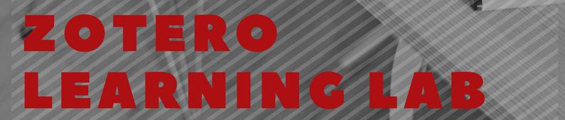 Zotero Learning Lab 2018