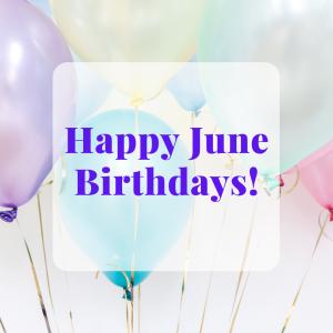 Happy June Birthdays!
